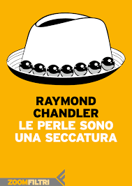i-miei-libri-di-febbraio-raymond-chandler-le-perle-sono-una-seccatura